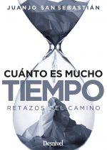 Cuánto es mucho tiempo, por Juanjo San Sebastián