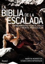 La biblia de la escalada. Manual de entrenamiento técnico, físico y mental