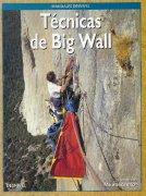 Técnicas de Big Wall.  por Mike Strassman. Ediciones Desnivel