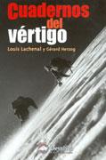 Cuadernos del vértigo.  por Gérard Herzog; Louis Lachenal. Ediciones Desnivel