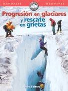 Progresión en glaciares y rescate en grietas.  por Andy Selters. Ediciones Desnivel