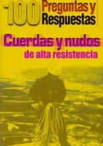 Cuerdas y nudos de alta resistencia. 100 preguntas y respuestas por Tino Núñez. Ediciones Desnivel