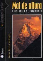 Mal de altura. Prevención y tratamiento por Javier Botella de Maglia. Ediciones Desnivel
