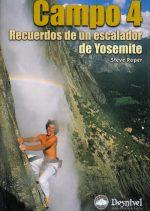 Campo 4. Recuerdos de un escalador de Yosemite.  por Steve Roper. Ediciones Desnivel