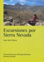 Excursiones por Sierra Nevada. por Juanjo Alonso. Ediciones Desnivel