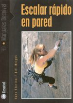Escalar rápido en pared.  por Bill Wright; Hans Florine. Ediciones Desnivel