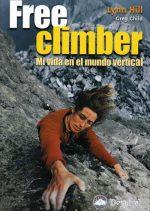 Free climber. Mi vida en el mundo vertical por Greg Child; Lynn Hill. Ediciones Desnivel