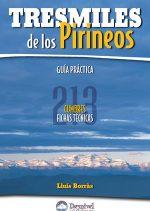 Tresmiles de los Pirineos. Guía práctica. 213 cumbres / fichas técnicas por Lluís Borrás. Ediciones Desnivel