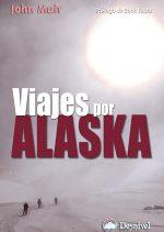 Viajes por Alaska.  por John Muir. Ediciones Desnivel