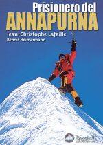 Prisionero del Annapurna. por Benoît Heimermann; J.C. Lafaille. Ediciones Desnivel