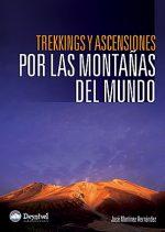 Trekkings y ascensiones por las montañas del mundo.  por José Martínez Hernández. Ediciones Desnivel