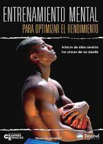 Entrenamiento mental para optimizar el rendimiento.  por Steven Ungerleider. Ediciones Desnivel