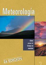 Meteorología. Cómo prever el tiempo en montaña.  por Joaquín Colorado. Ediciones Desnivel