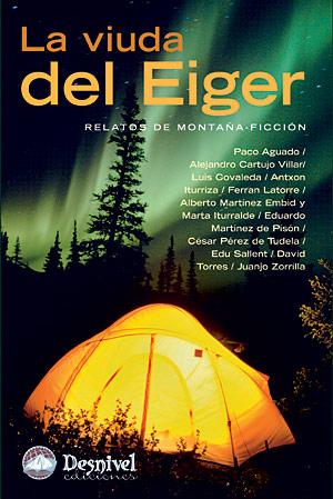 La viuda del Eiger. Relatos de montaña-ficción por VV. AA.. Ediciones Desnivel