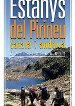 Estanys del Pirineu català i andorrà. 52 itineraris por Carles Gel. Ediciones Desnivel