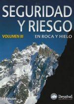 Seguridad y riesgo en roca y hielo Vol. III.  por Pit Schubert. Ediciones Desnivel