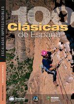100 clásicas de España. Escaladas imprescindibles por Alfredo Merino; José Luis Rubayo. Ediciones Desnivel