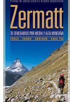 Zermatt. 30 itinerarios por media y alta montaña por Jekaterina Nikitina; Víctor Riverola. Ediciones Desnivel