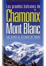 Los grandes balcones de Chamonix-Mont Blanc. Los Alpes al alcance de todos por David González Palomares; Loli Palomares; Luis Aurelio González Prieto. Ediciones Desnivel