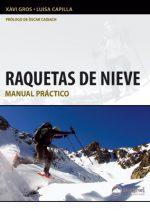 Raquetas de nieve. Manual práctico por Luisa Capilla; Xavi Gros. Ediciones Desnivel