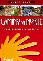 Camino del Norte. Ruta jacobea de la costa por Juanjo Alonso. Ediciones Desnivel