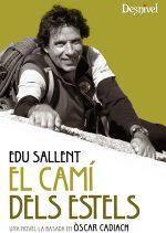 El camí dels estels. Una novel ·la basada en Òscar Cadiach por Eduard Sallent. Ediciones Desnivel