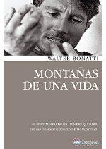 Montañas de una vida.  por Walter Bonatti. Ediciones Desnivel