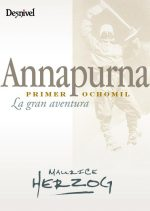 Annapurna primer ochomil. La gran aventura por Maurice Herzog. Ediciones Desnivel