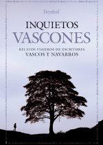 Inquietos vascones. Relatos viajeros de escritores vascos y navarros por VV. AA.. Ediciones Desnivel
