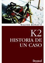 K2. Historia de un caso.  por Walter Bonatti. Ediciones Desnivel