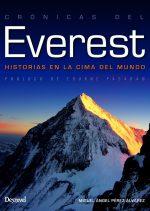 Cronicas del Everest. Historias en la cima del mundo por Miguel Ángel Pérez Álvarez. Ediciones Desnivel