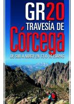GR 20 Travesía de Córcega. De sur a norte en 13 o 16 etapas por Sergi Lara. Ediciones Desnivel