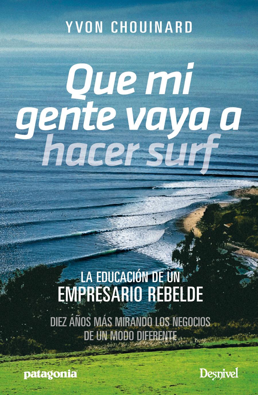 Que mi gente vaya a hacer surf. La educación de un empresario rebelde 63bbbae996e