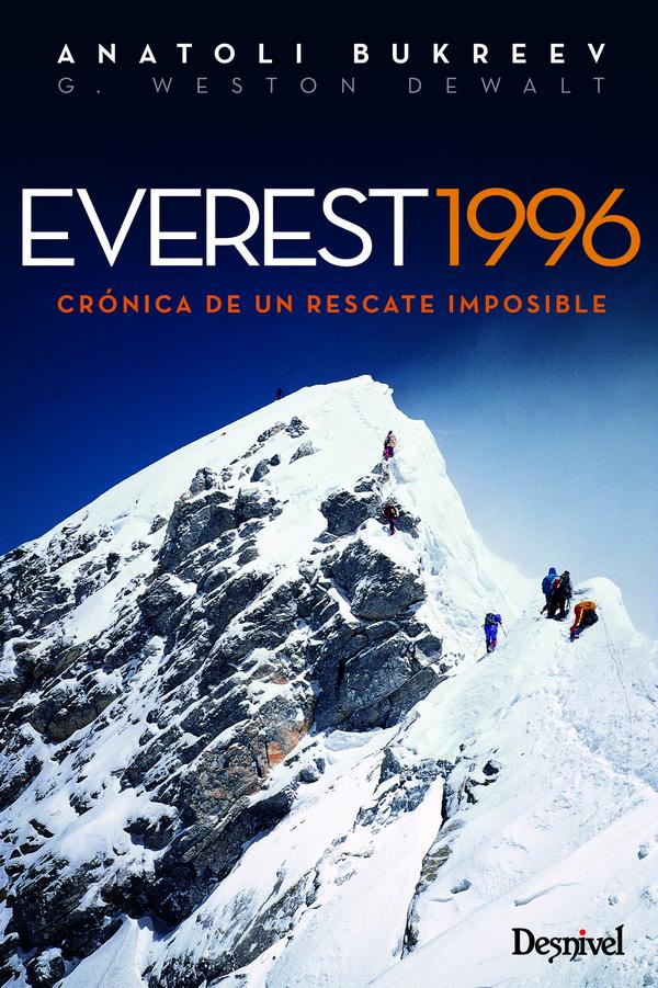 Everest 1996. Crónica de un rescate imposible por Anatoli Bukreev; G.W. DeWalt. Ediciones Desnivel