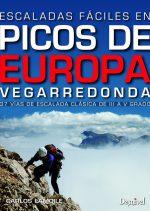 Escaladas fáciles en Picos de Europa. Vegarredonda. 37 vías de escalada clásica de III a V grado por Carlos Lamoile. Ediciones Desnivel