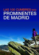 Las 100 cumbres más prominentes de Madrid.  por José Martínez Hernández. Ediciones Desnivel