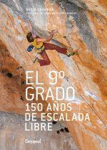 Portada de El 9º grado. 150 años de escalada libre (Ediciones Desnivel). 2015  (@Ediciones Desnivel)