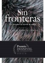 Sin fronteras (Premio Desnivel 2015). Un corredor en tierra de nadie por Vicente García Campo. Ediciones Desnivel
