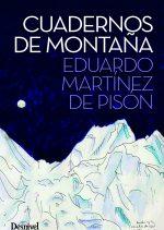 Cuadernos de montaña.  por Eduardo Martínez de Pisón. Ediciones Desnivel