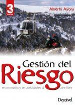Gestión del riesgo en montaña y en actividades al aire libre.  por Alberto Ayora. Ediciones Desnivel