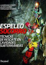Espeleosocorro. Técnicas de rescate en cavidades subterráneas por VV. AA.. Ediciones Desnivel
