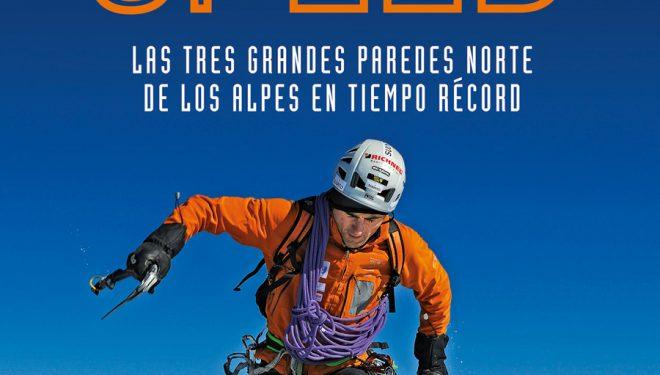 Portada del libro Speed. Las tres grandes paredes norte de los Alpes en tiempo récord por Ueli Steck  ()