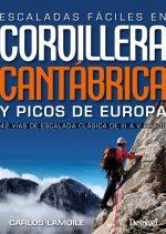 Escaladas fáciles en la Cordillera Cantábrica y Picos de Europa. 42 vías de escalada clásica del III al V grado