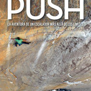 Portada del libro: Push, por Tommy Caldwell. La aventura de un escalador más allá de los límites