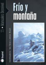 Frío y montaña.  por Antoni Ricart (coord.); Toni Veres. Ediciones Desnivel