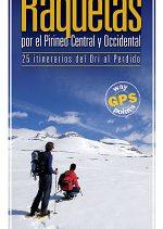 Raquetas por el Pirineo central y occidental. 25 itinerarios del Ori al Perdido por Gabriel Dawid; Javier Fernández. Ediciones Desnivel