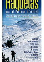 Raquetas por el Pirineo oriental. Las más bellas travesías y ascensiones 44 itinerarios por Carles Gel. Ediciones Desnivel