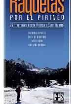 Raquetas por el Pirineo. 25 itinerarios de Ordesa a Sant Maurici por Javier Fernández. Ediciones Desnivel