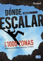 Dónde escalar en España. Más de 1000 zonas por VV. AA.. Ediciones Desnivel