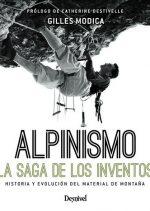 Alpinismo. La saga de los inventos por Gilles Modica. Ediciones Desnivel